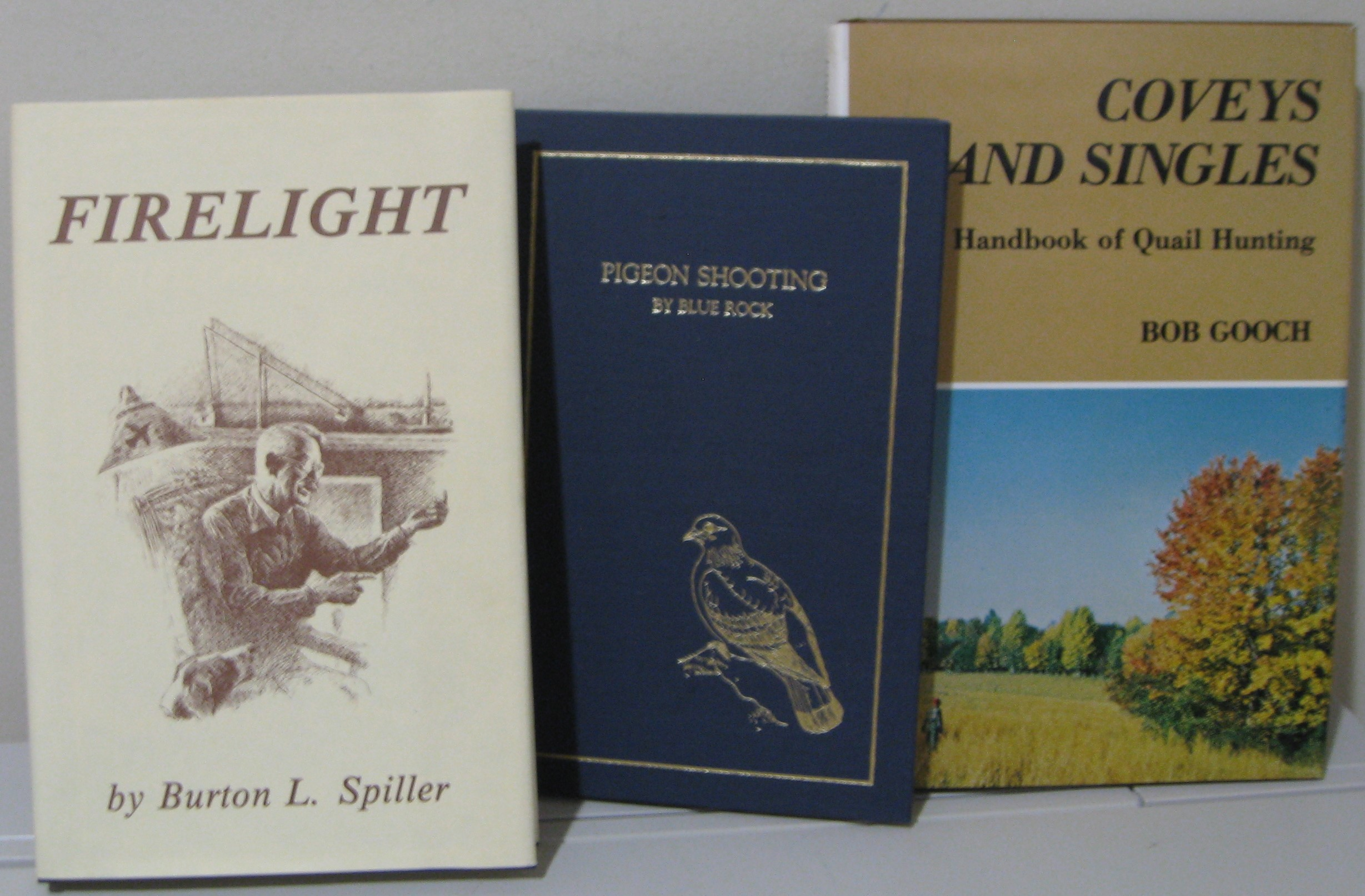 Image for FIRELIGHT; &  COVEYS AND SINGLES (THE HANDBOOK OF QUAIL HUNTING) & - PIGEON SHOOTING -