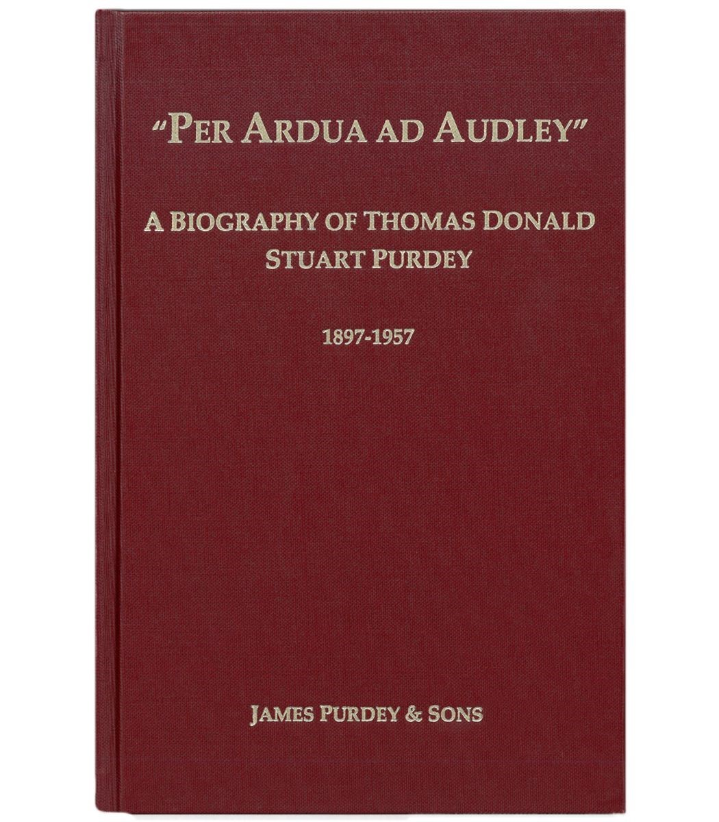 "Image for ""PER ARDUA AD AUDLEY"" - A BIOGRAPHY OF THOMNAS DONALD STUART PURDEY 1897-1957,"